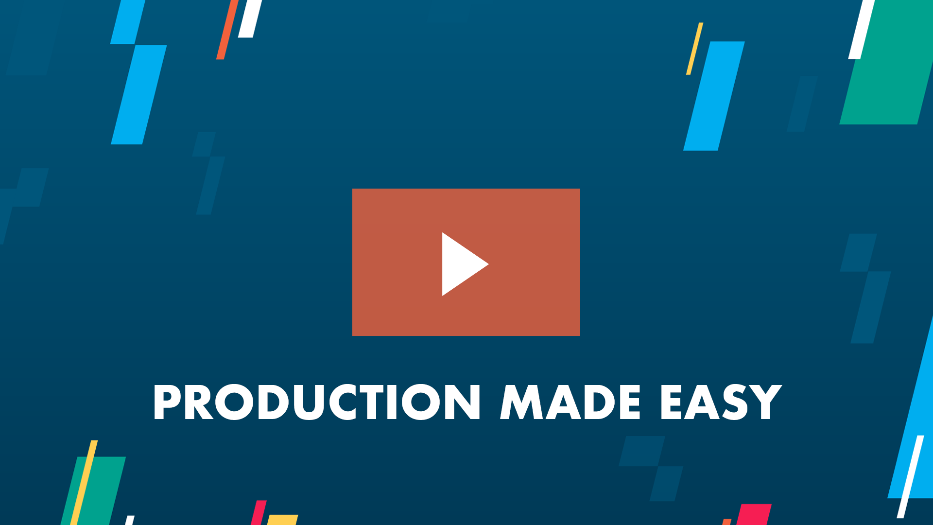 Production made easy
